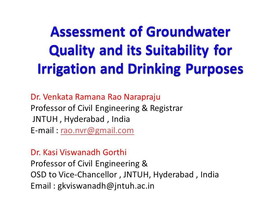 Dr. Venkata Ramana Rao Narapraju Professor of Civil Engineering & Registrar JNTUH, Hyderabad, India E-mail : rao.nvr@gmail.comrao.nvr@gmail.com Dr. Ka