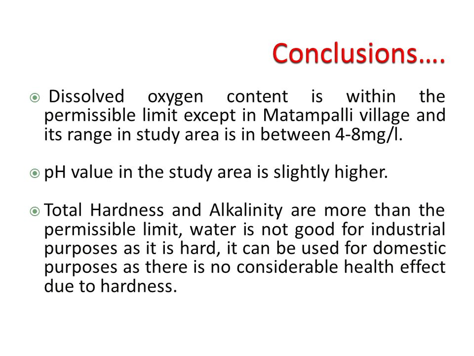  Dissolved oxygen content is within the permissible limit except in Matampalli village and its range in study area is in between 4-8mg/l.