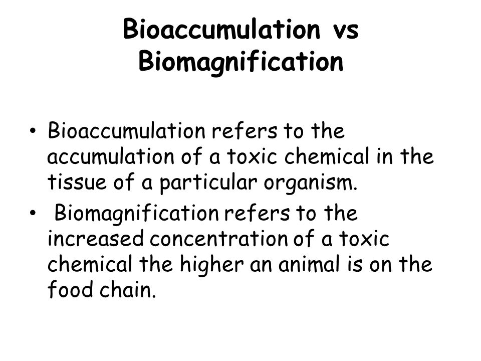 Bioaccumulation vs Biomagnification Bioaccumulation refers to the accumulation of a toxic chemical in the tissue of a particular organism. Biomagnific
