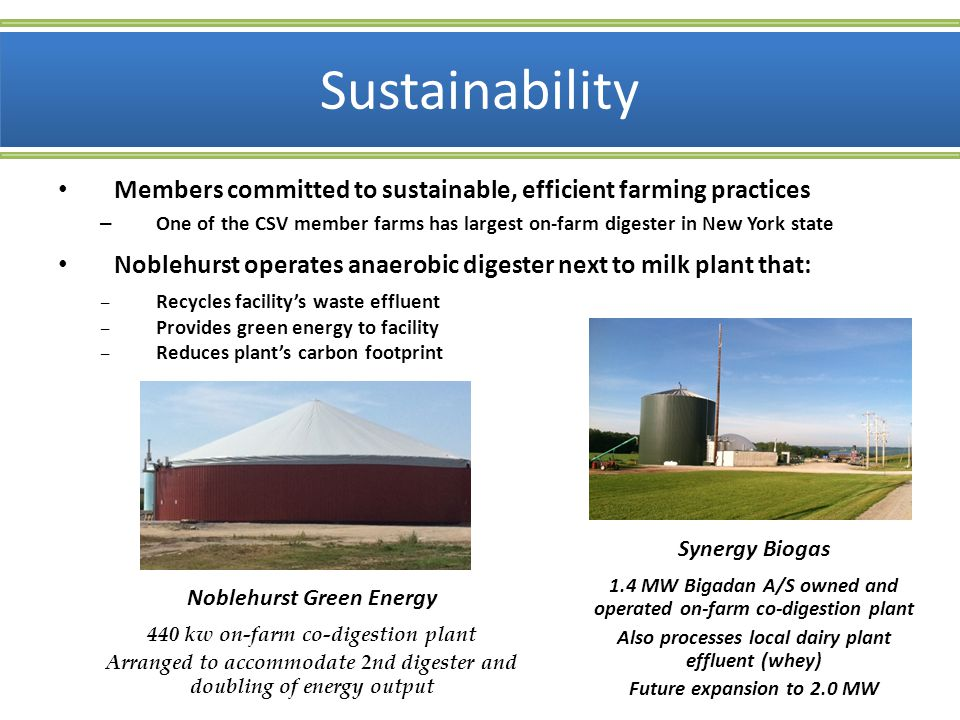 Sustainability Members committed to sustainable, efficient farming practices – One of the CSV member farms has largest on-farm digester in New York st