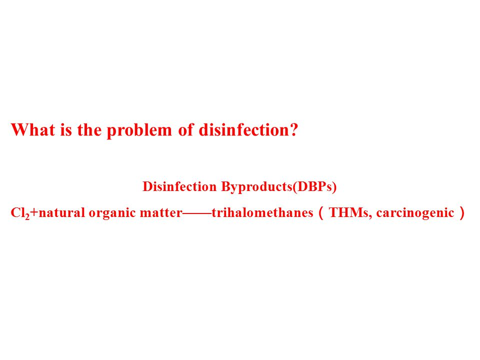 What is the problem of disinfection.