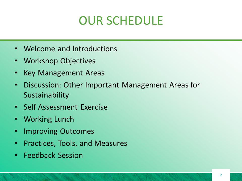 WORKSHOP OBJECTIVES Learn about key utility management areas Engage in a self assessment process Discuss tools, tips, and measures for performance improvement 3
