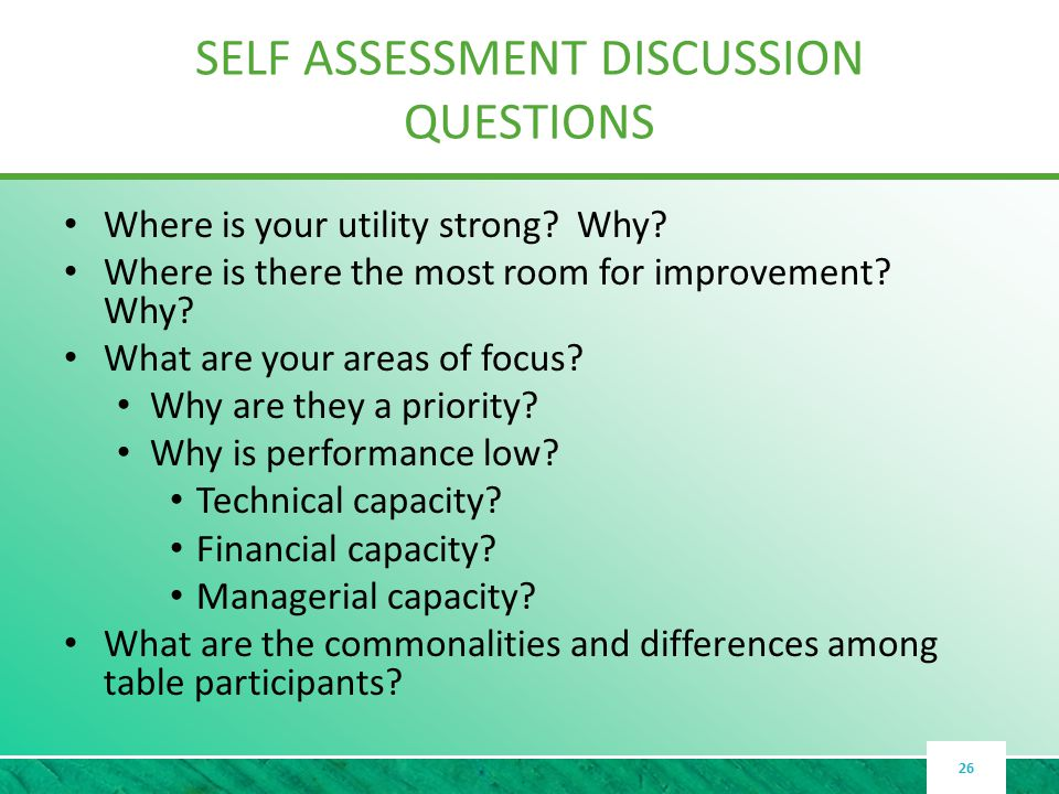 SELF ASSESSMENT DISCUSSION QUESTIONS Where is your utility strong.
