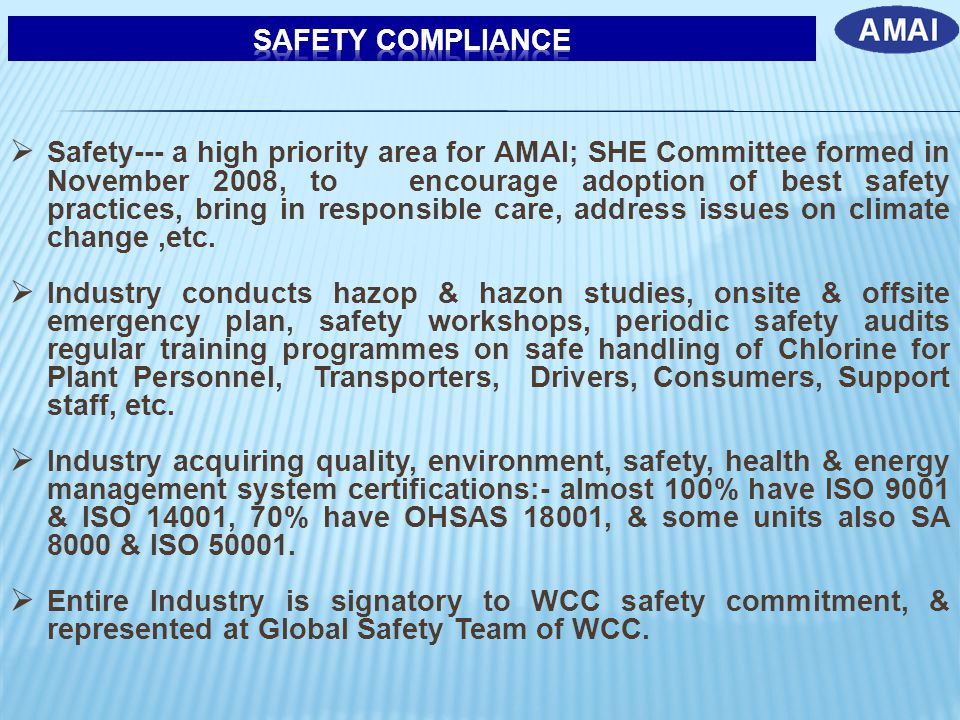  Safety--- a high priority area for AMAI; SHE Committee formed in November 2008, to encourage adoption of best safety practices, bring in responsible