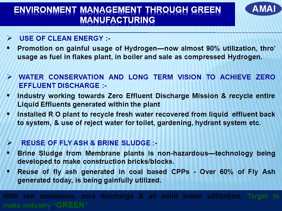  USE OF CLEAN ENERGY :-  Promotion on gainful usage of Hydrogen—now almost 90% utilization, thro' usage as fuel in flakes plant, in boiler and sale