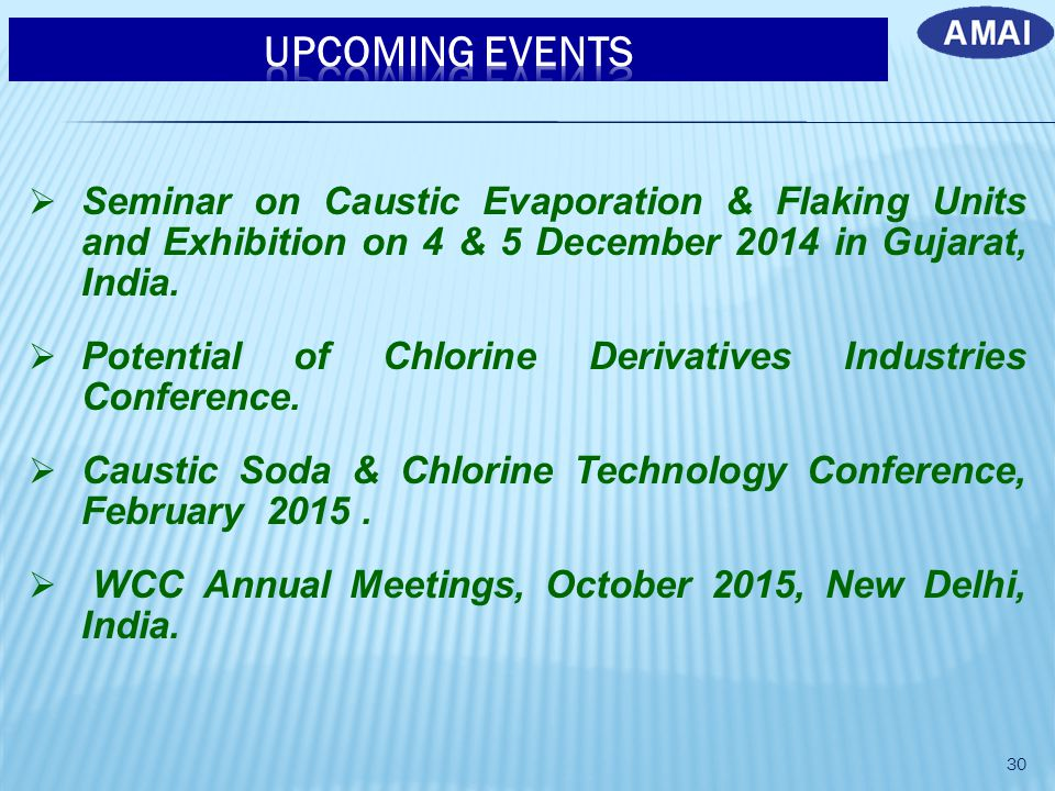  Seminar on Caustic Evaporation & Flaking Units and Exhibition on 4 & 5 December 2014 in Gujarat, India.  Potential of Chlorine Derivatives Industri