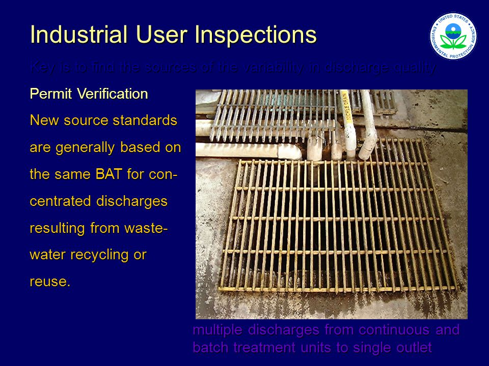 multiple discharges from continuous and batch treatment units to single outlet Industrial User Inspections Key is to find the sources of the variabili
