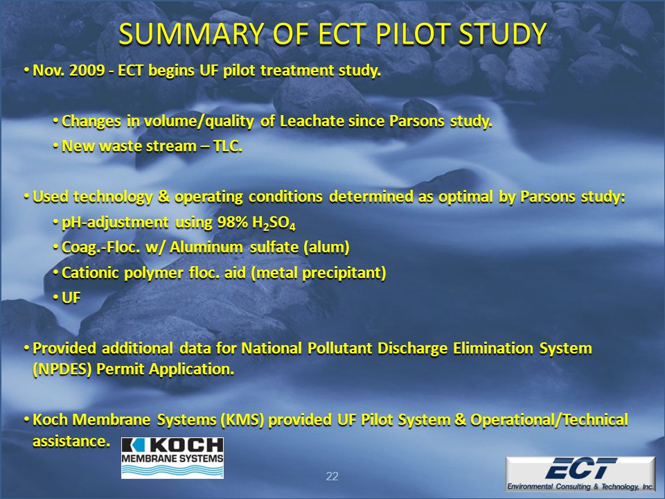 22 SUMMARY OF ECT PILOT STUDY Nov. 2009 - ECT begins UF pilot treatment study. Nov. 2009 - ECT begins UF pilot treatment study. Changes in volume/qual