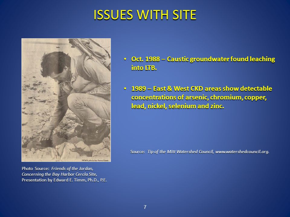 ISSUES WITH SITE 7 Source: Tip of the Mitt Watershed Council, www.watershedcouncil.org.