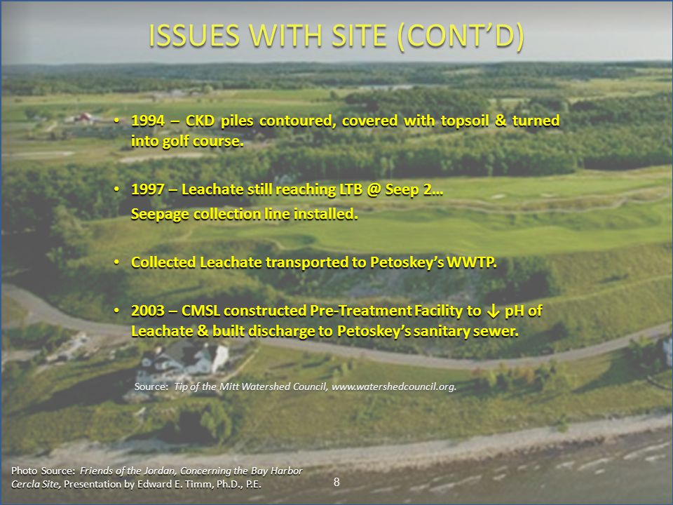 ISSUES WITH SITE (CONT'D) 8 Source: Tip of the Mitt Watershed Council, www.watershedcouncil.org.