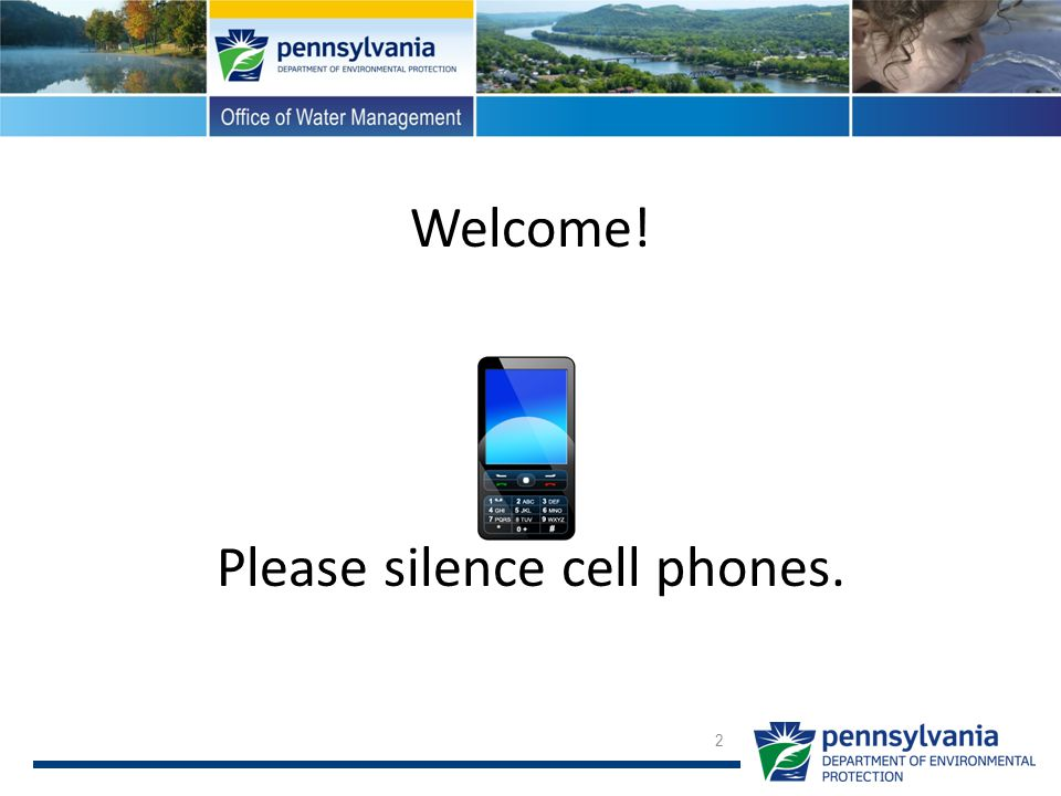 Welcome! Please silence cell phones. 2