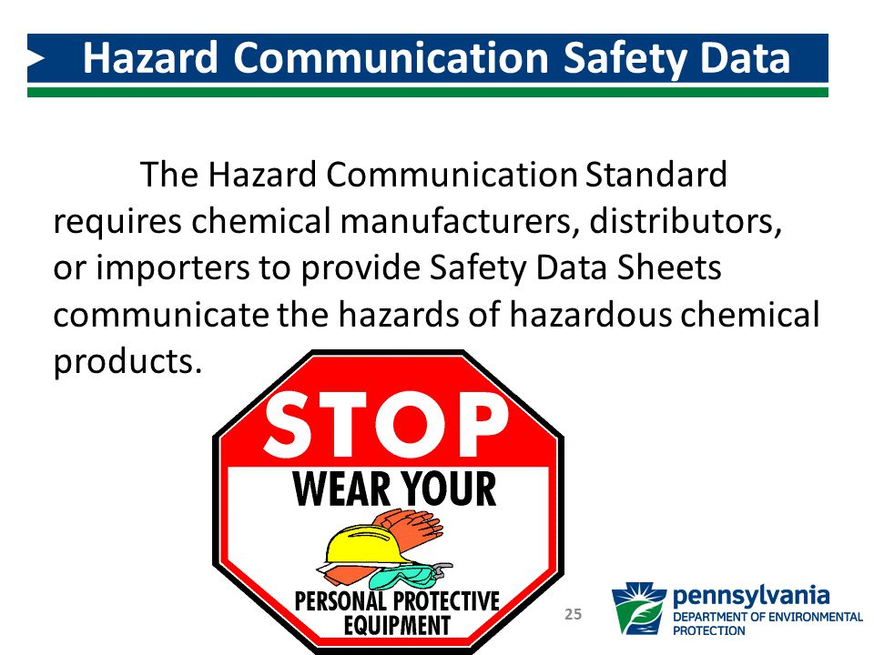 The Hazard Communication Standard requires chemical manufacturers, distributors, or importers to provide Safety Data Sheets communicate the hazards of