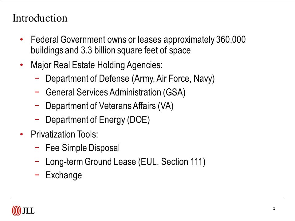 2 Introduction Federal Government owns or leases approximately 360,000 buildings and 3.3 billion square feet of space Major Real Estate Holding Agenci