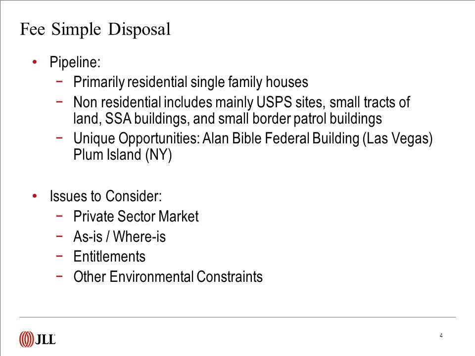 4 Fee Simple Disposal Pipeline: −Primarily residential single family houses −Non residential includes mainly USPS sites, small tracts of land, SSA bui