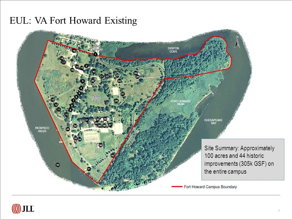 EUL: VA Fort Howard Existing 7 Site Summary: Approximately 100 acres and 44 historic improvements (305k GSF) on the entire campus
