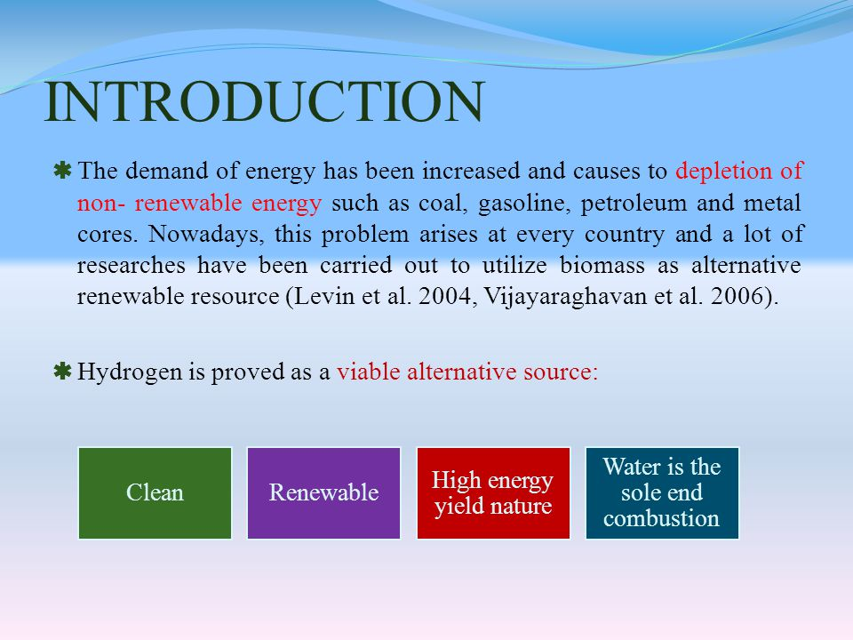 INTRODUCTION  The demand of energy has been increased and causes to depletion of non- renewable energy such as coal, gasoline, petroleum and metal cores.