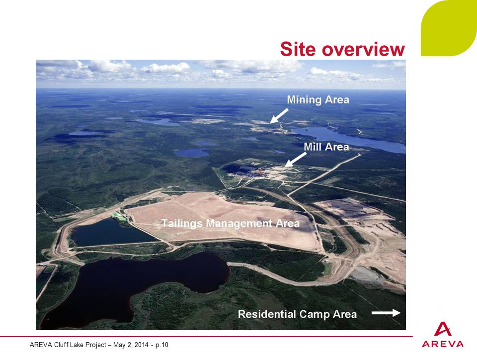 Site overview AREVA Cluff Lake Project – May 2, 2014 - p.10
