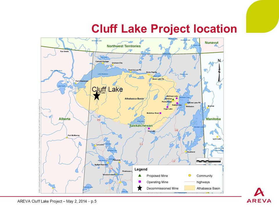 Cluff Lake Project location AREVA Cluff Lake Project – May 2, 2014 - p.5 Cluff Lake