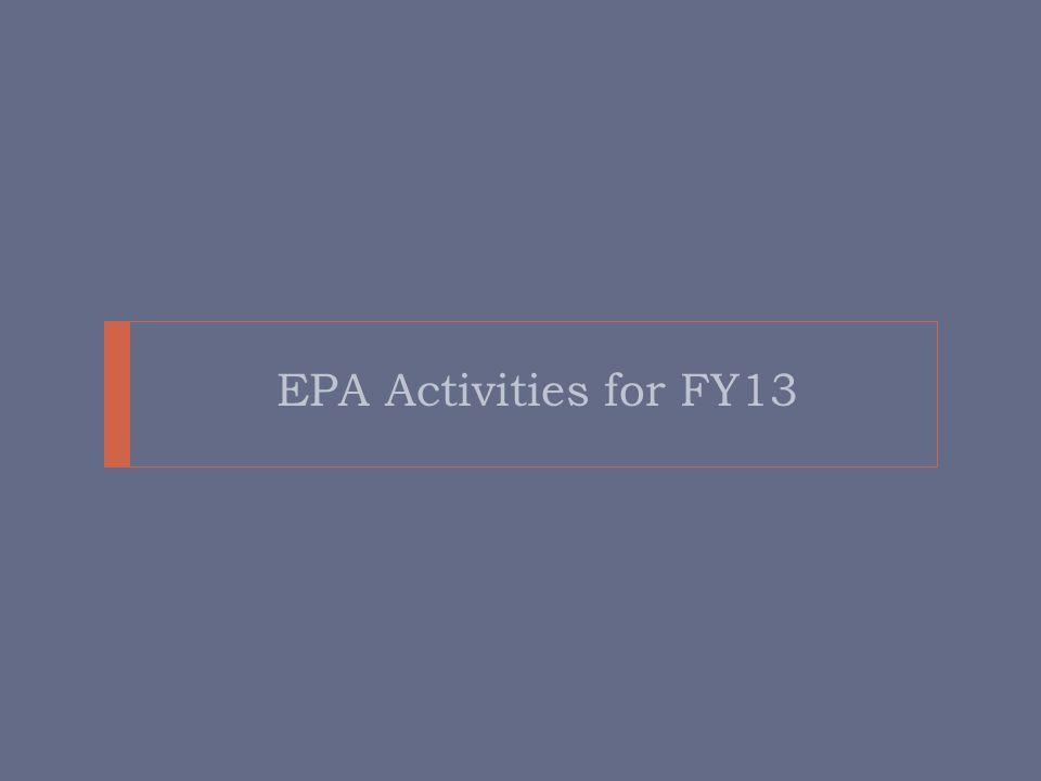 EPA Activities for FY13