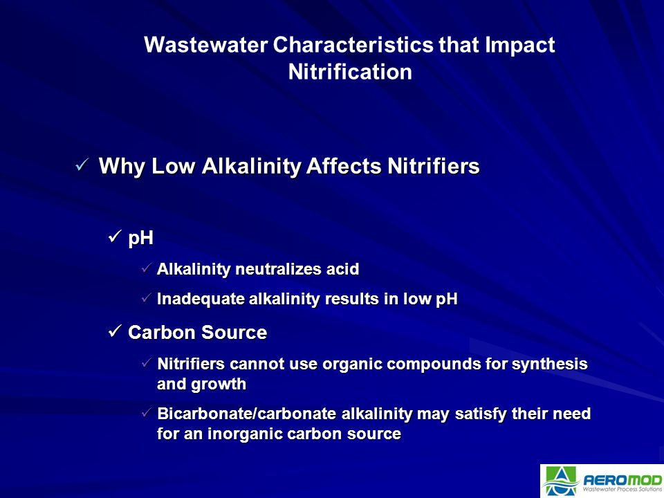 Why Low Alkalinity Affects Nitrifiers Why Low Alkalinity Affects Nitrifiers pH pH Alkalinity neutralizes acid Alkalinity neutralizes acid Inadequate a