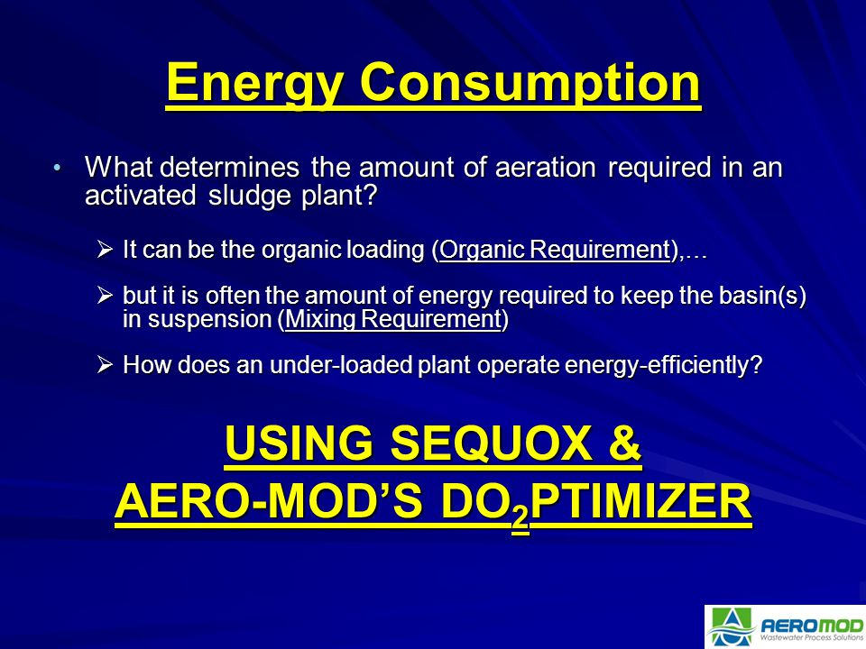 Energy Consumption What determines the amount of aeration required in an activated sludge plant? What determines the amount of aeration required in an