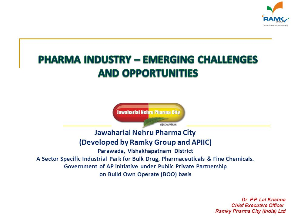 Jawaharlal Nehru Pharma City (Developed by Ramky Group and APIIC) Parawada, Vishakhapatnam District A Sector Specific Industrial Park for Bulk Drug, P