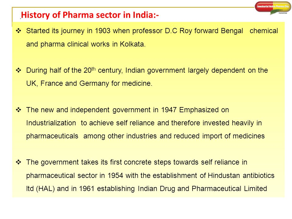  Started its journey in 1903 when professor D.C Roy forward Bengal chemical and pharma clinical works in Kolkata.  During half of the 20 th century,