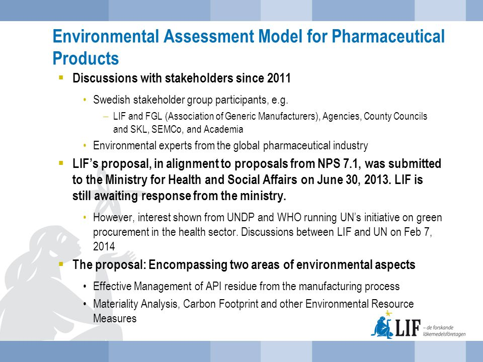Environmental Assessment Model for Pharmaceutical Products  Discussions with stakeholders since 2011 Swedish stakeholder group participants, e.g.