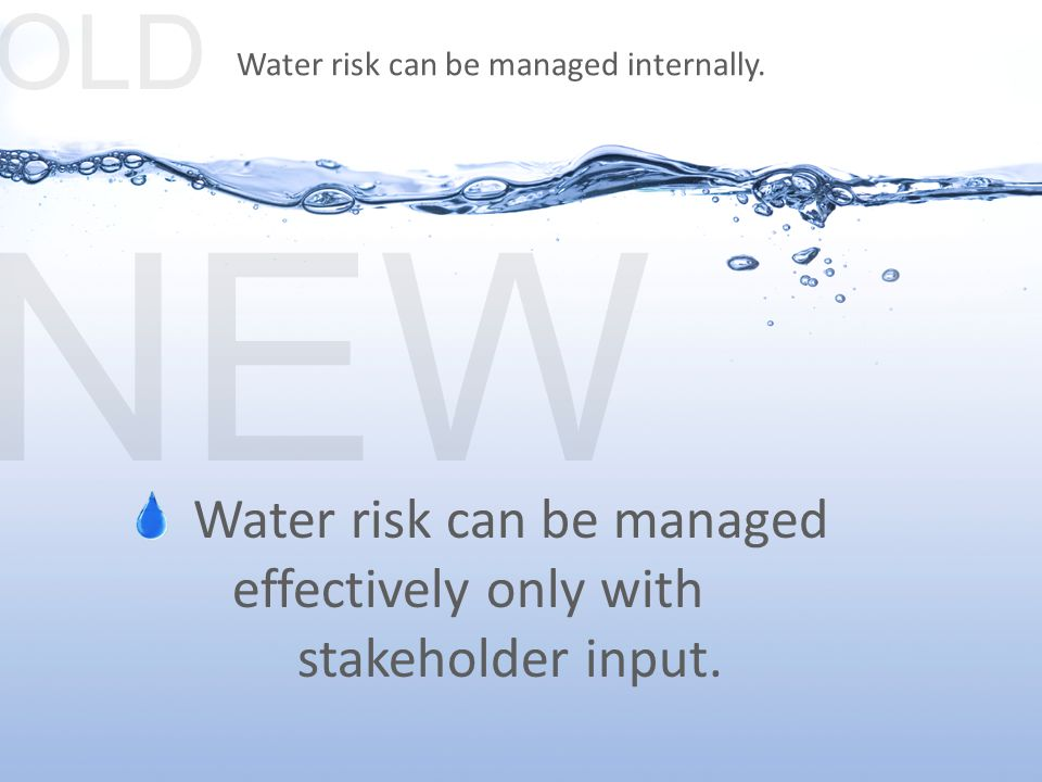 OLD Water risk can be managed internally.