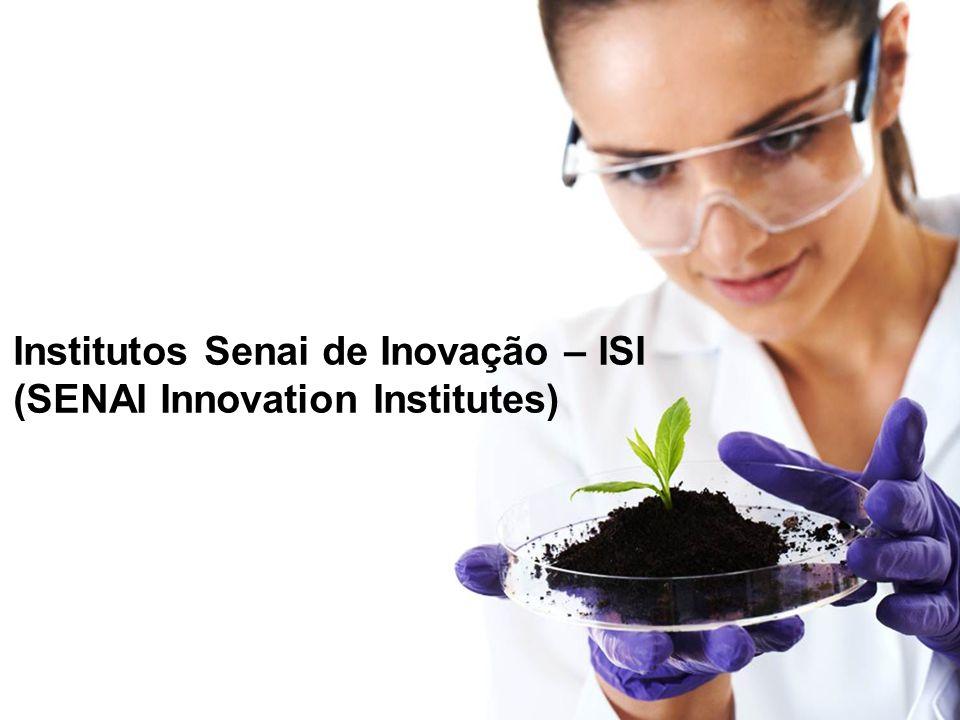 Institutos Senai de Inovação – ISI (SENAI Innovation Institutes)