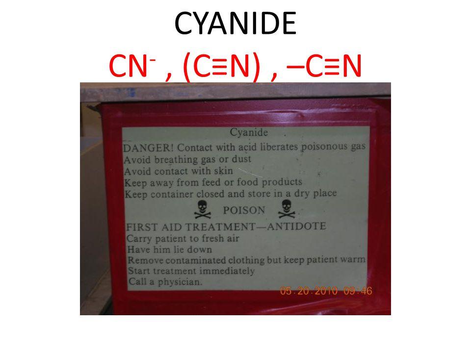 CYANIDE CN -, (C≡N), –C≡N