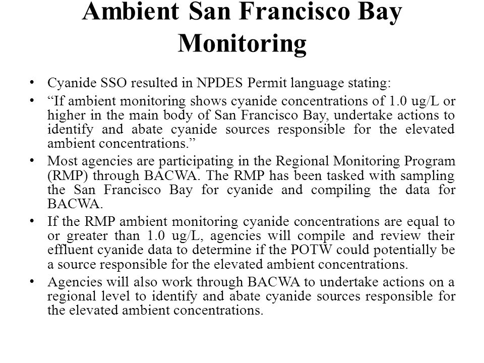 """Ambient San Francisco Bay Monitoring Cyanide SSO resulted in NPDES Permit language stating: """"If ambient monitoring shows cyanide concentrations of 1.0"""