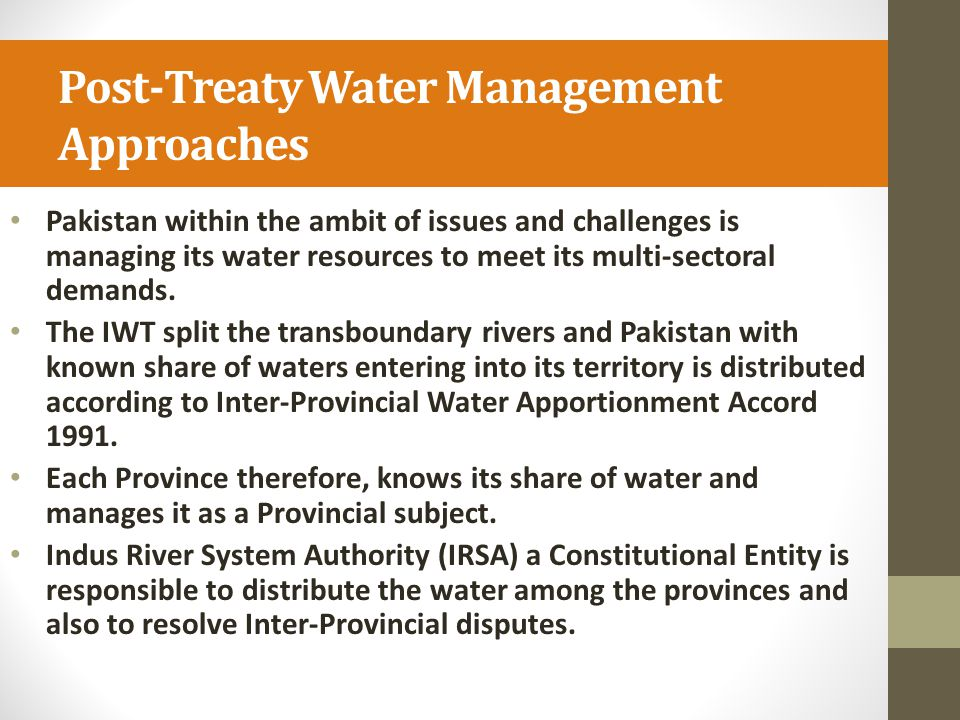 Post-Treaty Water Management Approaches Pakistan within the ambit of issues and challenges is managing its water resources to meet its multi-sectoral