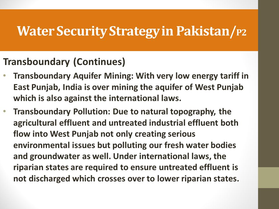 Water Security Strategy in Pakistan/ P2 Transboundary (Continues) Transboundary Aquifer Mining: With very low energy tariff in East Punjab, India is o