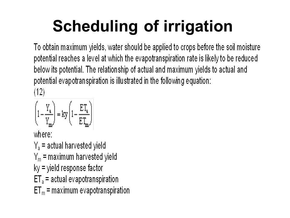 Several methods are available to determine optimum irrigation scheduling.