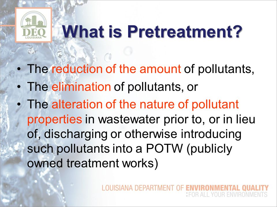 What is Pretreatment.
