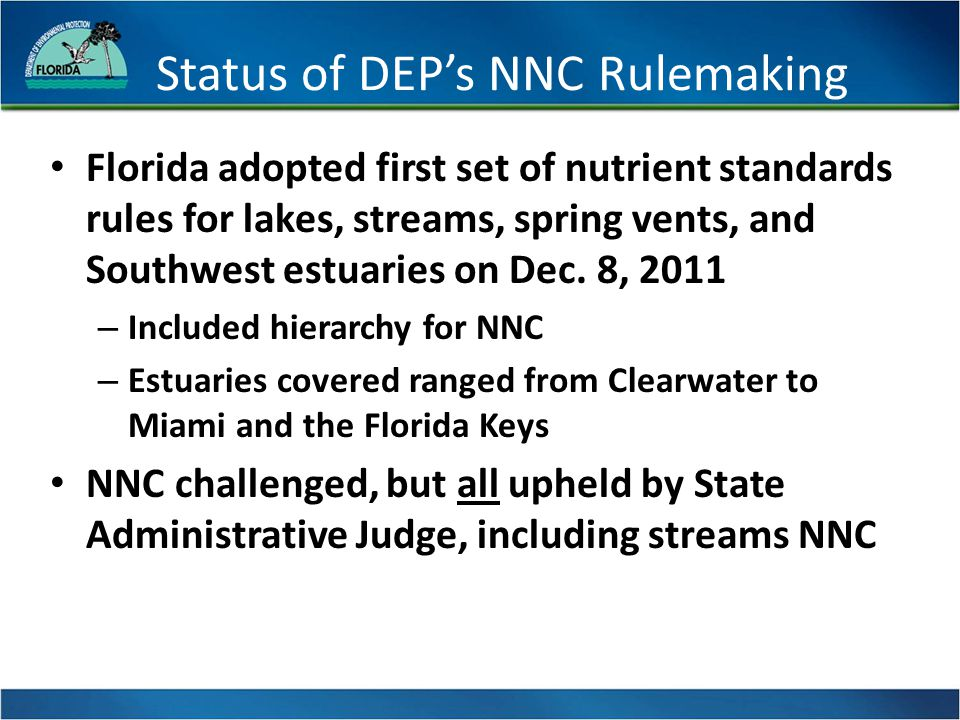 Hierarchical Approach Nutrient Total Maximum Daily Loads, Site Specific Alternative Criteria, Estuary-specific Criteria, and Level II Water Quality-Based Effluent Limitations (WQBELs) Stressor-Response Relationships (lakes & springs) Reference-based thresholds (streams) combined with biological data (flora and fauna) Narrative (wetlands, intermittent streams, South Florida flowing waters)