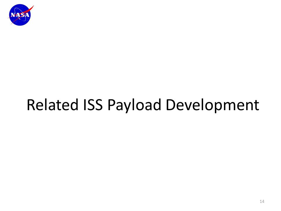 Related ISS Payload Development 14