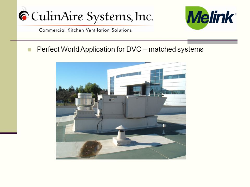 Perfect World Application for DVC – matched systems