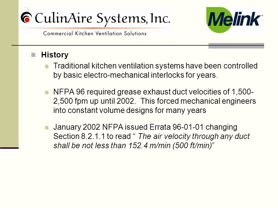 History Traditional kitchen ventilation systems have been controlled by basic electro-mechanical interlocks for years.