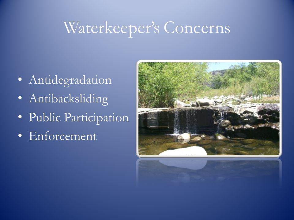 Waterkeeper's Concerns Antidegradation Antibacksliding Public Participation Enforcement