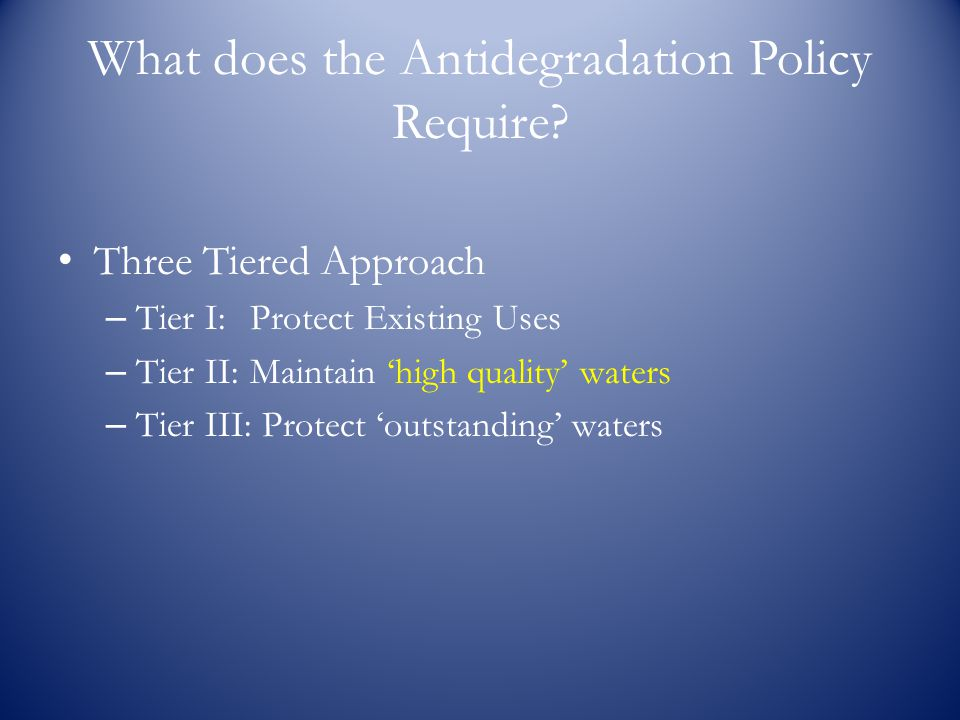 What does the Antidegradation Policy Require.