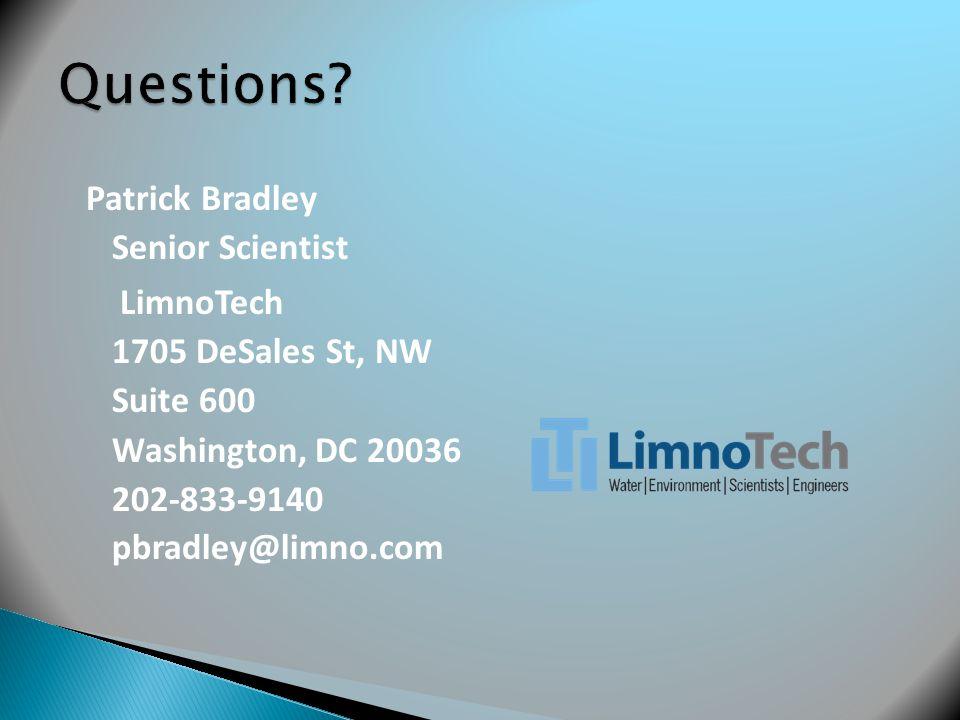 Patrick Bradley Senior Scientist LimnoTech 1705 DeSales St, NW Suite 600 Washington, DC 20036 202-833-9140 pbradley@limno.com