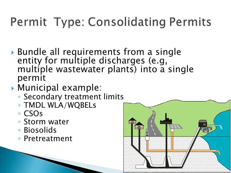  Bundle all requirements from a single entity for multiple discharges (e.g, multiple wastewater plants) into a single permit  Municipal example: ◦ Secondary treatment limits ◦ TMDL WLA/WQBELs ◦ CSOs ◦ Storm water ◦ Biosolids ◦ Pretreatment 6