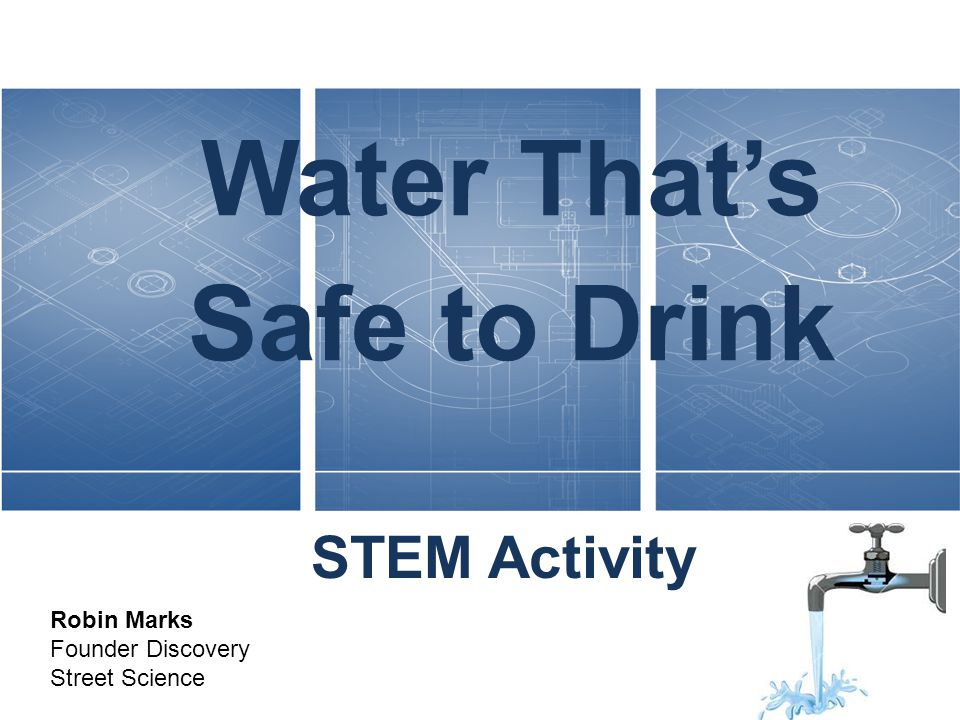 Water That's Safe to Drink STEM Activity Robin Marks Founder Discovery Street Science