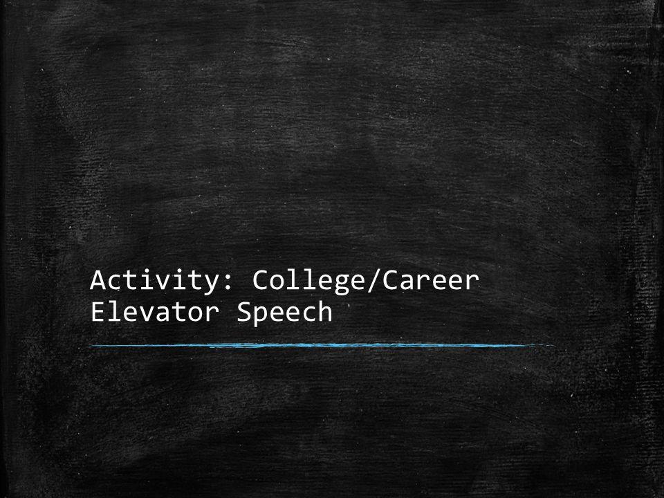 Activity: College/Career Elevator Speech