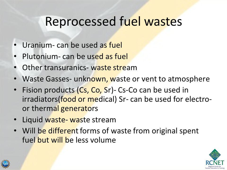 Processing Options Aqueous Processing – Dissolve the spent fuel in acid.