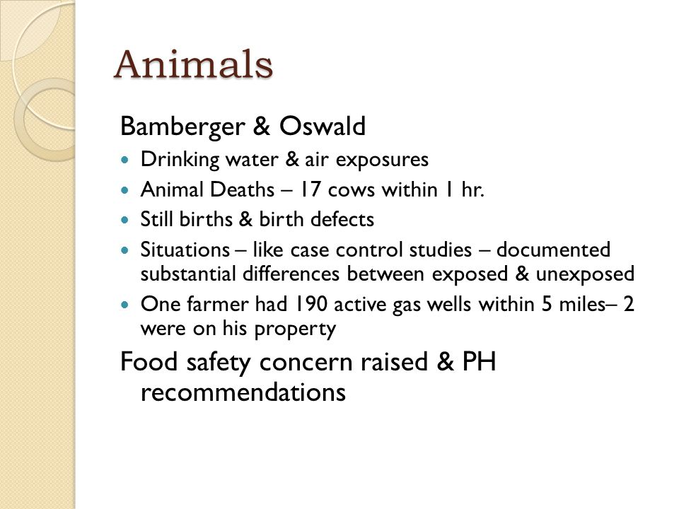 Animals Bamberger & Oswald Drinking water & air exposures Animal Deaths – 17 cows within 1 hr. Still births & birth defects Situations – like case con