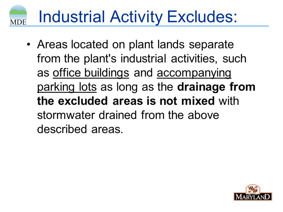 Industrial Activity Excludes: Areas located on plant lands separate from the plant's industrial activities, such as office buildings and accompanying