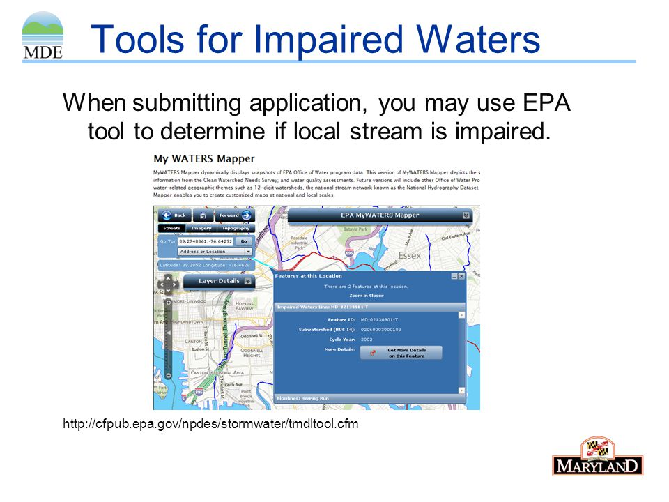 Tools for Impaired Waters When submitting application, you may use EPA tool to determine if local stream is impaired. http://cfpub.epa.gov/npdes/storm